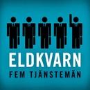 Fem tjänstemän/Eldkvarn