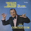 The Loss Concertium & Dance for the World Ballroom Championship/Joe Loss & His Orchestra