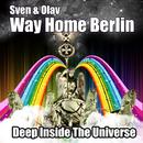 Way Home Berlin [Deep Inside The Universe] (feat. Iguana Glue)/Sven & Olav