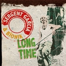 Long Time/Sergent Garcia