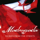 Stories From The Streets/Madrugada