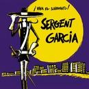 Viva El Sargento/Sergent Garcia
