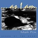 ... As I Am [Songs Of The Heart]/Mark Fox
