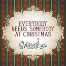 Everybody Needs Somebody At Christmas/The Waking Eyes