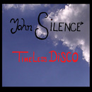 Timeless Disco/John Silence