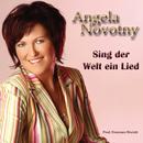 Sing der Welt ein Lied/Angela Novotny