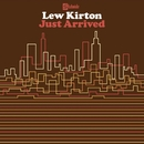 Just Arrived/Lew Kirton