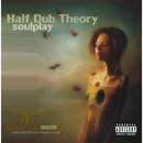 Soulplay/Half Dub Theory
