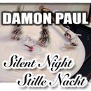 Silent Night, Stille Nacht/Damon Paul