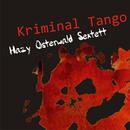 Kriminal Tango/Hazy Osterwald Sextett