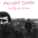 Totally Out of Time/An Cat Dubh