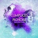 Nada Es Para Siempre (feat. Pignoise)/Complices/Pignoise