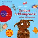 Schluri Schlampowski und die Spielzeugbande (Gekürzte Fassung)/Brigitte Endres