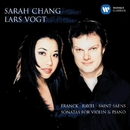 Franck, Ravel & Saint-Saens: Sonatas for Violin & Piano/Sarah Chang/Lars Vogt