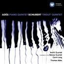 Adès: Piano Quintet & Schubert: Piano Quintet/Thomas Adès