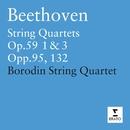 Beethoven: String Quartets Op.59 1 & 3 ' Razumovsky' - Op.95 - Op.102/Borodin Quartet