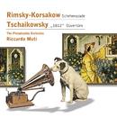 Rimsky-Korsakow: Scheherazade - Tschaikowsky: '1812' Ouvertüre/Philadelphia Orchestra/Riccardo Muti