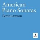 American Piano Sonatas/Peter Lawson