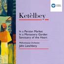 Ketèlbey: In a Persian Market/John Lanchbery/Philharmonia Orchestra/Ambrosian Singers