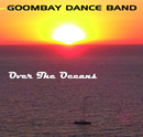 Over The Oceans/Goombay Dance Band