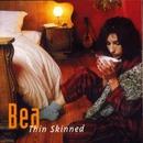 Thin Skinned/Bea