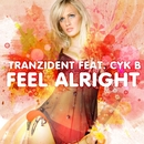 Feel Alright/Tranzident feat. Cyk B