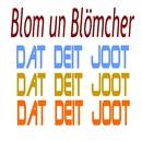 Dat deit joot/Blom un Blömcher