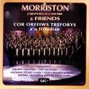 Morriston & Friends/The Morriston Orpheus Choir