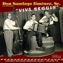 Viva Seguin/Don Santiago Jimenez, Sr.