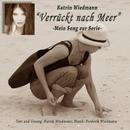 Verrückt nach Meer/Katrin Wiedmann