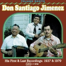 First And Last Recordings/Don Santiago Jimenez