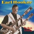 The Moon Is Rising/Earl Hooker