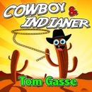 Cowboy und Indianer/Tom Gasse
