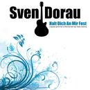 Halt Dich An Mir Fest/Sven Dorau
