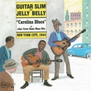 Carolina Blues/Guitar Slim and Jelly Belly