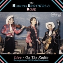 Live On The Radio/Maddox Brothers & Rose