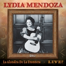 La Alondra De La Frontera - Live!/Lydia Mendoza