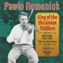 King Of The Ukrainian Fiddlers/Pawlo Humeniuk