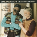 Sometimes I Believe She Loves Me/Barbara  Dane & Lightning Hopkins