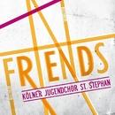 Friends/Kölner Jugendchor St. Stephan