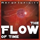 The Flow Of Time/Art Of Infinity