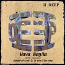 Hava Nagila/II Deep