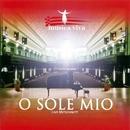 O Sole Mio/musica viva