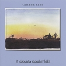 Stories My Guitar Told Me (Part I - If Clouds Could Talk)/Tilmann Höhn