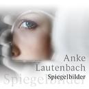 Spiegelbilder/Anke Lautenbach