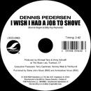 I Wish I Had A Job To Shove/Dennis Pederson