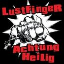 Achtung Heilig/LustfingeR