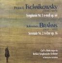Peter Tschaikowsky: Symphonie Nr. 5, op. 64 - Johannes Brahms: Serenade Nr. 2, op.16/Berliner Symphonisches Orchester, Carl A. Bünte