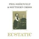 Ecstatic/Phil Shoenfelt & Southern Cross