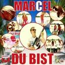 Du bist/Marcel